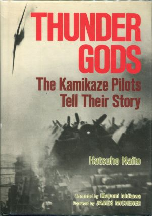 Thunder Gods; The Kamikaze Pilots Tell Their Story. Hatsuho Naito