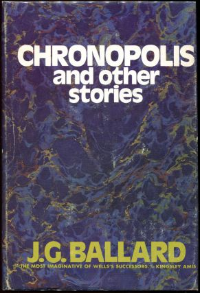 Chronopolis and Other Stories. J. G. Ballard.