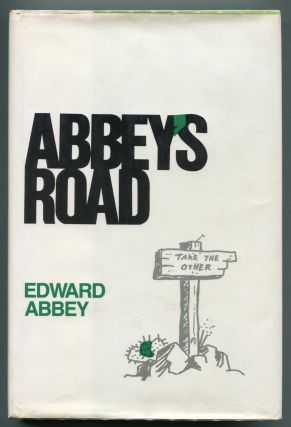 Abbey's Road; Take the Other. Edward Abbey