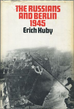 The Russians and Berlin 1945. Erich Kuby