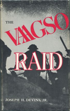 The Vaagso Raid; The Commando Attack that Changed the Course of World War II. Joseph H. Jr Devins.