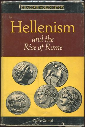 Hellenism and the Rise of Rome; Delacorte World History Volume VI. Pierre Grimal