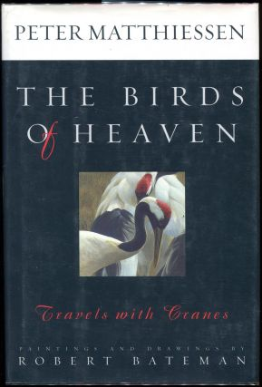 The Birds of Heaven; Travels with Cranes. Peter Matthiessen