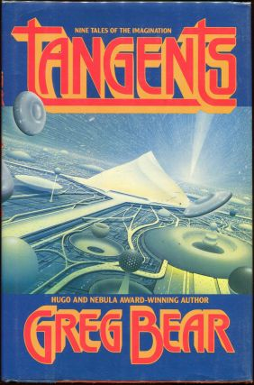 Tangents. Greg Bear.