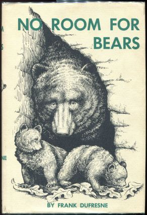 No Room for Bears. Frank Dufresne.