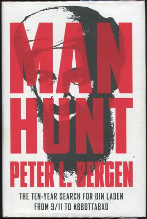 Manhunt; The Ten-Year Search for Bin Laden from 9/11 to Abbottabad. Peter L. Bergen.