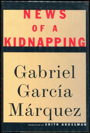 News of a Kidnapping. Gabriel Garcia Marquez