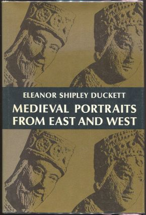 Medieval Portraits From East and West. Eleanor Shipley Duckett