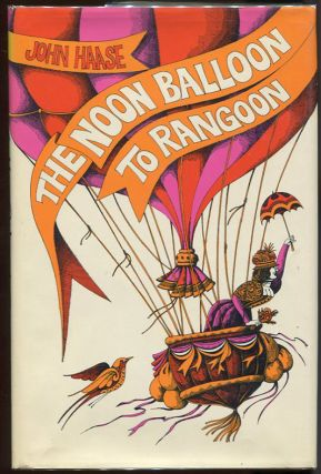The Noon Balloon to Rangoon. John Haase.
