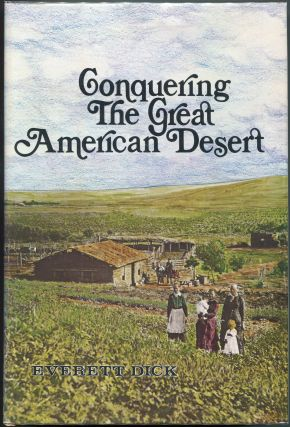 Conquering the Great American Desert. Everett Dick.
