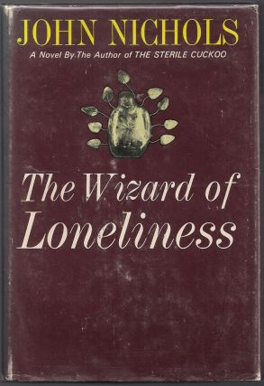 The Wizard of Loneliness. John Nichols.