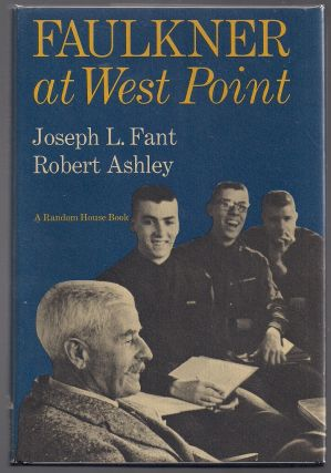 Faulkner at West Point. Joseph L. Fant, Robert Ashley