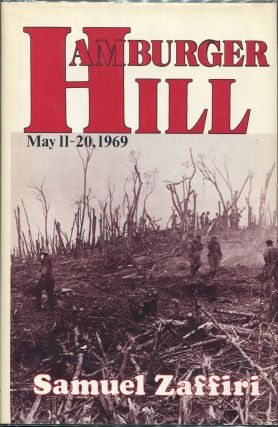 Hamburger Hill: May 11-20, 1969. Samuel Zaffiri