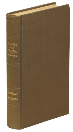 A Journal of Voyages and Travels in the Interior of North America. Daniel W. Harmon