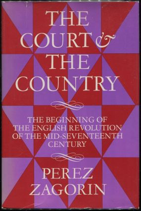 The Court & the Country: The Beginning of the English Revolution of the Mid-Seventeenth Century....