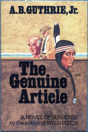The Genuine Article. A. B. Guthrie