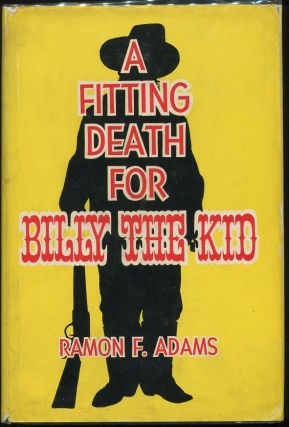 A Fitting Death for Billy the Kid. Ramon F. Adams