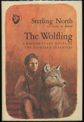 The Wolfling; A Documentary Novel of the Eighteen-Seventies. Sterling North.