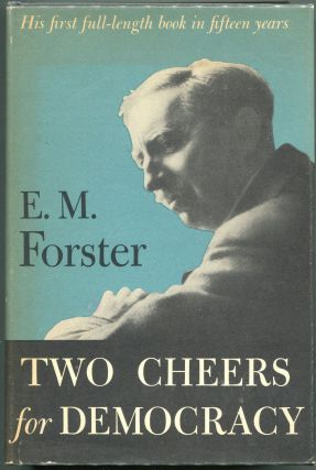 Two Cheers for Democracy. E. M. Forster.