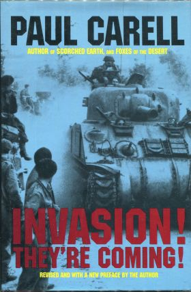 Invasion! They're Coming!; The German Account of the D-Day Landings and the 80 Days' Battle for...
