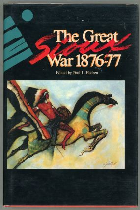 The Great Sioux War 1876-77; The Best from Montana the Magazine of Western History. Paul L. Hedren