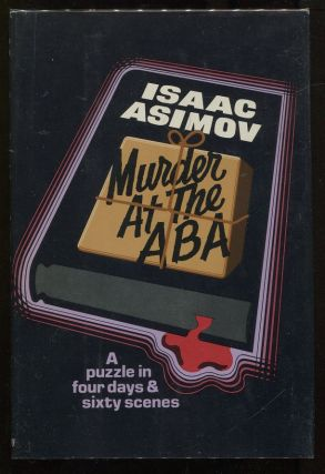 Murder at the ABA; A Puzzle in Four Days and Sixty Scenes. Isaac Asimov