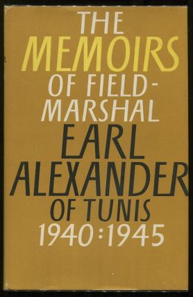 The Alexander Memoirs 1940 - 1945. Field-Marshal Earl Alexander.