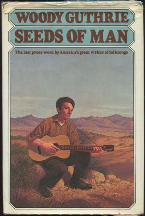 Seeds of Man; An Experience Lived and Dreamed. Woody Guthrie