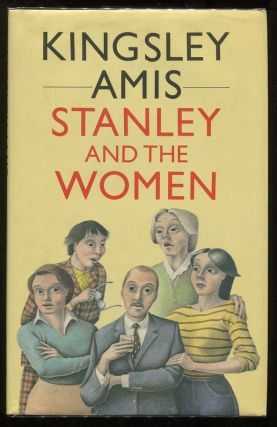 Stanley and the Women. Kingsley Amis