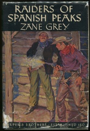 Raiders of Spanish Peaks. Zane Grey