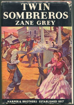 Twin Sombreros. Zane Grey