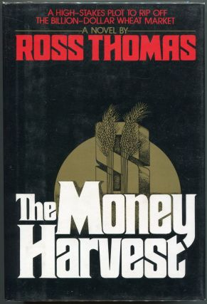The Money Harvest. Ross Thomas