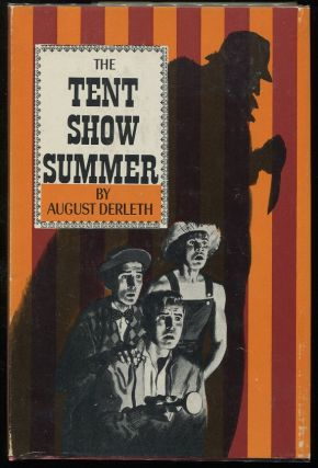 The Tent Show Summer. August Derleth