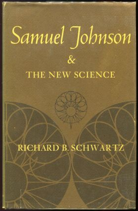 Samuel Johnson and the New Science. Richard B. Schwartz.