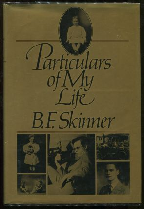 Particulars of My Life. B. F. Skinner