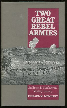 Two Great Rebel Armies. Richard M. McMurry