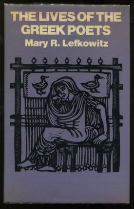 The Lives of the Greek Poets. Mary Lefkowitz