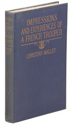 Impressions and Experiences of a French Trooper 1914 - 1915. Christian Mallet