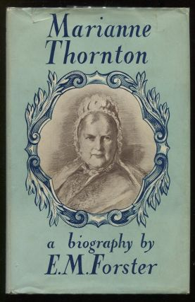 Marianne Thornton 1797 - 1887; A Domestic Biography. E. M. Forster