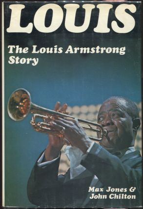 Louis; The Louis Armstrong Story. Max Jones, John Chilton