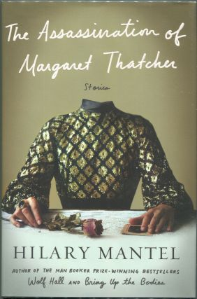 The Assassination of Margaret Thatcher. Hilary Mantel