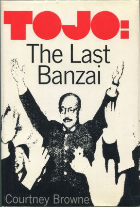 Tojo: The Last Banzai. Courtney Browne