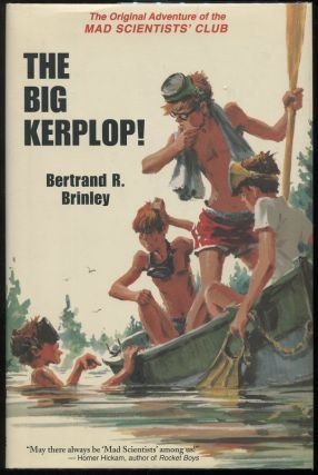 The Big Kerplop!; The Original Adventure of the Mad Scientists' Club. Bertrand R. Brinley