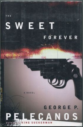 The Sweet Forever. George P. Pelecanos