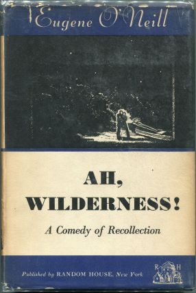 Ah, Wilderness! Eugene O'Neill