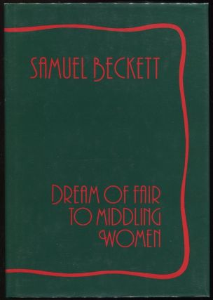 Dream of Fair to Middling Women. Samuel Beckett.