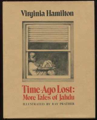 Time-Ago Lost: More Tales of Jahdu. Virginia Hamilton
