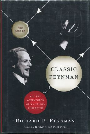 Classic Feynman; All the Adventures of a Curious Character. Richard P. Feynman