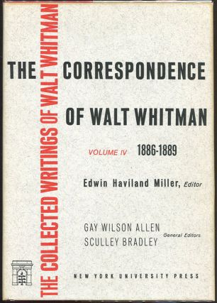 Walt Whitman: The Correspondence Volume IV: 1886 - 1889. Walt Whitman, Edwin Haviland Miller
