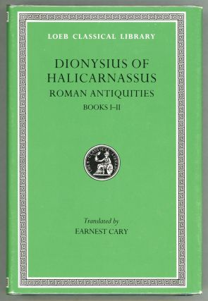The Roman Antiquities Books I-II. Dionysius of Halicarnassus
